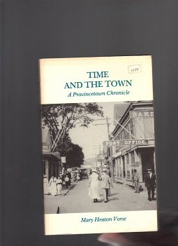 9780945135036: Time and the Town: A Provinceton Chronicle (Provincetown Classics in History Literature and Art , No 4)