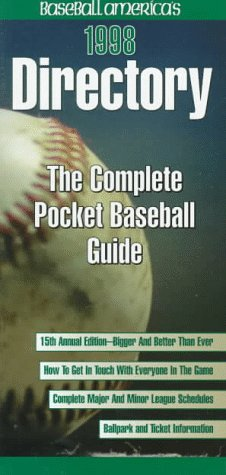 BASEBALL AMERICAS 1998 DIRECTORY THE COMPLETE POCKET BASEBALL GUIDE (Baseball America Directory): ...