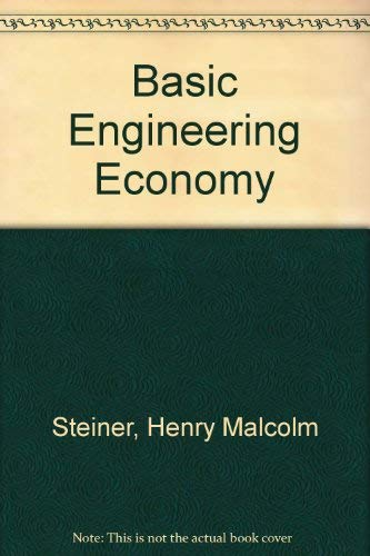 Basic Engineering Economy: Steiner, Henry Malcolm