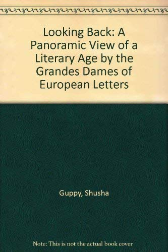9780945167303: Looking Back: A Panoramic View of a Literary Age by the Grandes Dames of European Letters