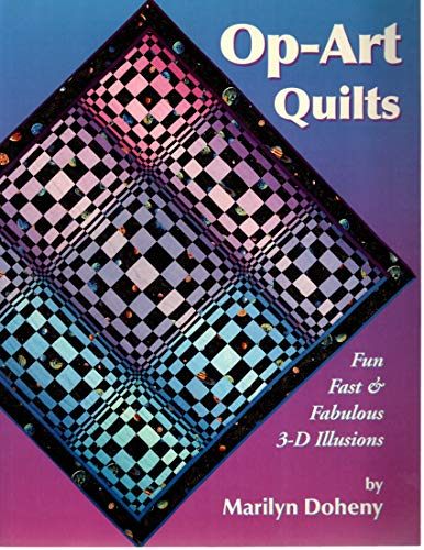 9780945169185: Op-Art Quilt Illusions: Fast, Fun & Fabulous 3-D Illusions.