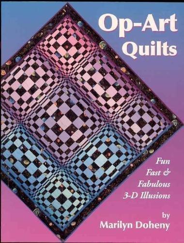 9780945169185: Op-Art Quilt Illusions: Fast, Fun & Fabulous 3-D Illusions.