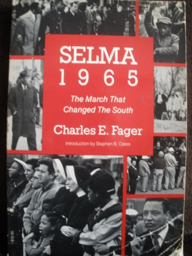 Selma 1965: The March That Changed the South, 40th Anniversary Edition: Charles E. Fager