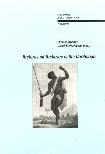 History and Histories in the Caribbean: Bremer, Thomas (Editor)/