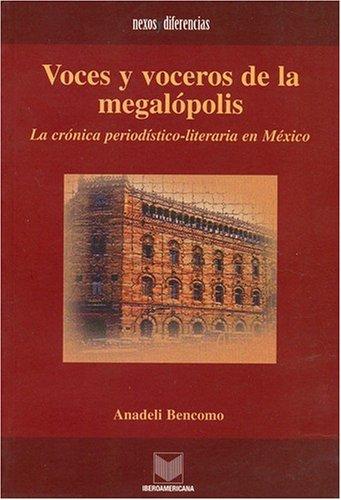 9780945179108: Voces y Voceros de La Megalopolis: La Cronica Periodistico-Literaria En Mexico