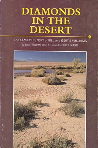 Diamonds in the Desert: The Family History of Bill and Gertie Williams - SIGNED BY THE AUTHOR: Yost...