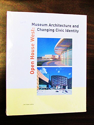 9780945192220: Open house west: Museum architecture and changing civic identity : Fisher Gallery, University of Southern California, March 10-April 24, 1999