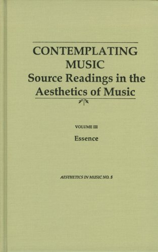 9780945193043: 3: Contemplating Music: Source Readings in the Aesthetics of Music (4 Volumes) Vol. III: Essence (Aesthetics in Music Series)