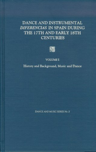 9780945193081: Dance and Instrumental Diferencias in Spain During the 17th and Early 18th Centuries, Vol. 1: History and Background, Music and Dance