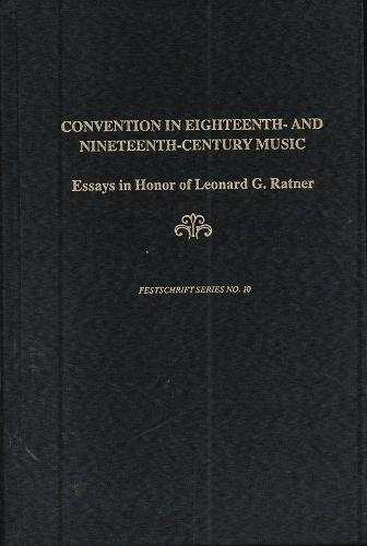 9780945193289: Convention in Eighteenth and Nineteenth Century Music: Essays in Honor of Leonard G. Ratner (Festschrift Series)