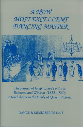 9780945193302: A New Most Excellent Dancing Master: The Journal of Joseph Lowe's Visits to Balmoral and Windsor (Dance & Music)
