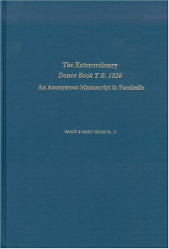 9780945193326: The Extraordinary Dance Book TB., 1826: An Anonymous Manuscript in Facsimile (Dance & Music)