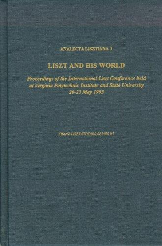 Analecta Lisztiana I: Liszt and His World--Proceedings: Michael Saffle