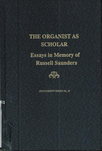 9780945193449: Organist as Scholar: Essays in Memory of Russell Saunders (12)