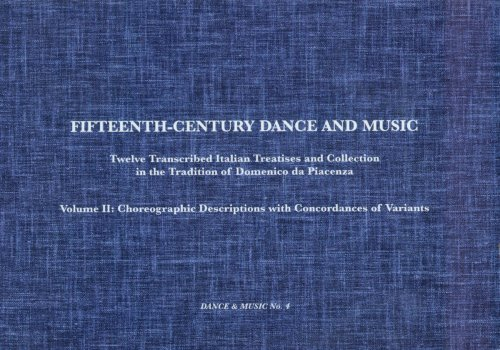 Fifteenth-century Dance and Music: Choreographic Descriptions with Concordances of Variants v. 2: ...