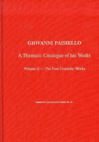 9780945193609: Giovanni Paisiello (1740-1816): A Thematic Catalogue of His Music, Vol. 2, Non-dramatic Works (Thematic Catalogues)