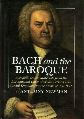 9780945193647: Bach and the Baroque: European Source Materials from the Baroque and Early Classical Periods With Special Emphasis on the Music of J.S. Bach