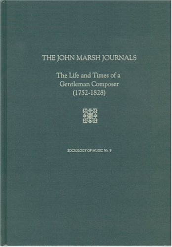 9780945193944: The John Marsh Journals: The Life and Times of a Gentleman Composer (1752-1828); Sociology of Music Series (#9)