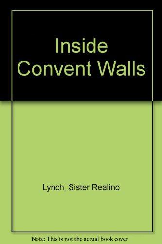 9780945213185: Inside Convent Walls