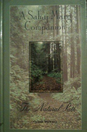 A Sahaj Marg Companion: The Natural Path: Clark Powell