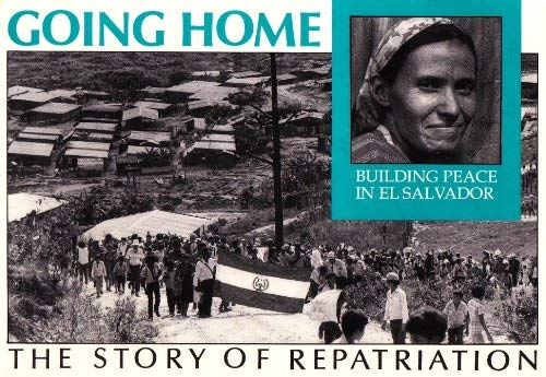 9780945257219: Going Home: Building Peace in El Salvador : The Story of Repatriation