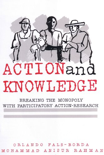 9780945257318: Action and Knowledge: Breaking the Monopoly With Participatory Action Research