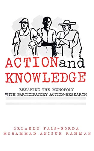9780945257578: Action and Knowledge: Breaking the Monopoly With Participatory Action Research