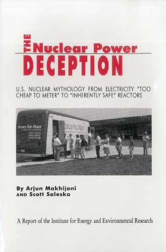 "9780945257929: The Nuclear Power Deception: US nuclear mythology from electricity ""too cheap to meter"" to ""inherently safe"" reactors"