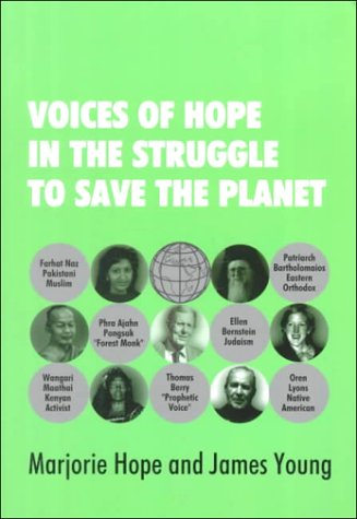 Voices of Hope in the Struggle to Save the Planet (094525797X) by Marjorie Hope; James Young