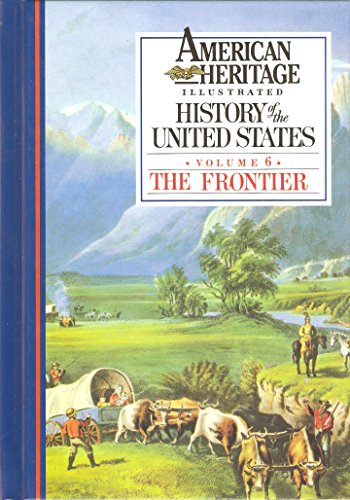 American Heritage Illustrated History of the United States Vol 6 the Frontier: Athearn, Robert G.