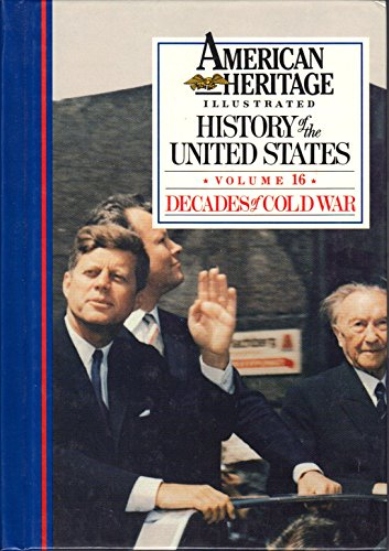 9780945260165: American Heritage Illustrated History of the United States Vol. 16: Decades of Cold War 1946-1963