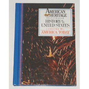 9780945260189: American Heritage Illustrated History of the United States Vol. 18: America Today 1976-1988