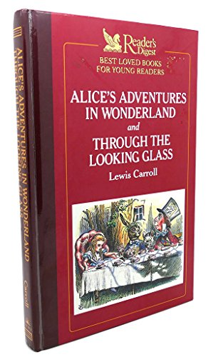 9780945260219: Reader's Digest Best Loved Books for Young Readers: Alice's Adventures in Wonderland & Through the Looking Glass