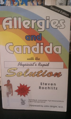 Allergies and Candida with the Physicist's Rapid Solution: Steven Rochlitz