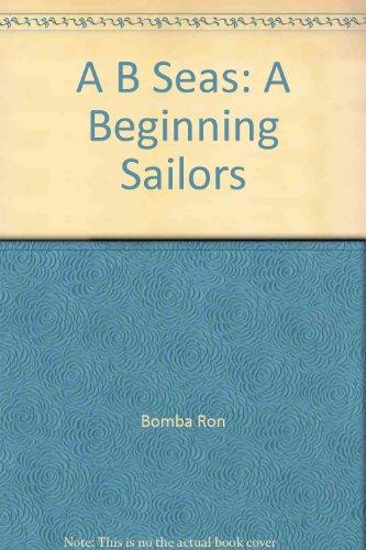 9780945265061: A B Seas: A Beginning Sailors
