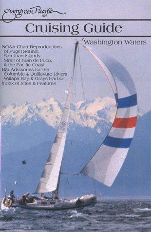 Evergreen Pacific Cruising Guide: Washington Waters