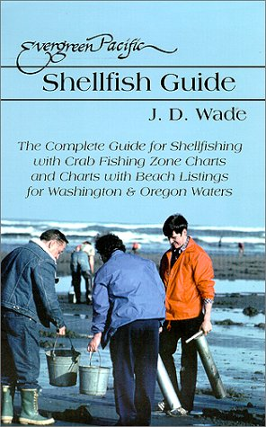 Evergreen Pacific Shellfish Guide: Wade, J. D.