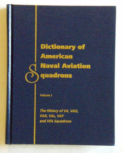 Dictionary of American Naval Aviation Squadrons, Vol. 1: Grossnick, Roy A.