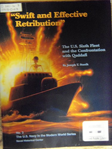 9780945274339: Swift and Effective Retribution: The U.S. Sixth Fleet and the Confrontation With Qaddafi (The U.S. Navy in the Modern World Series, No. 3)