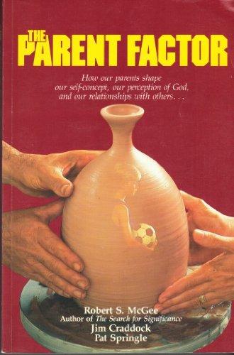 The Parent Factor: Robert S. , Jim Craddock, and Pat Springle McGee