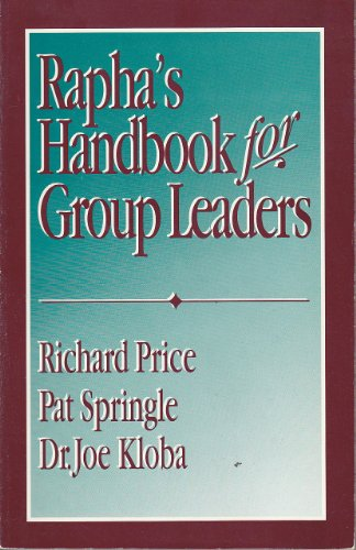 Rapha's Handbook for Group Leaders (0945276311) by Richard Price; Pat Springle; Dr. Joe Kloba