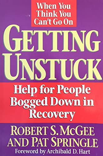 9780945276326: Getting Unstuck: Help for People Bogged Down in Recovery