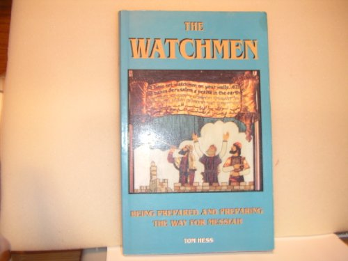 9780945285014: The Watchman: Being Prepared and Preparing the Way for Messiah
