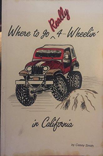 Where to Go Really 4 Wheeling in California: Casey Smith