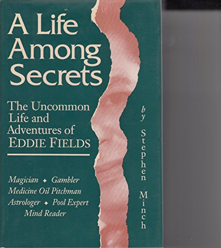 9780945296072: A Life Among Secrets: The Uncommon Life and Adventures of Eddie Fields