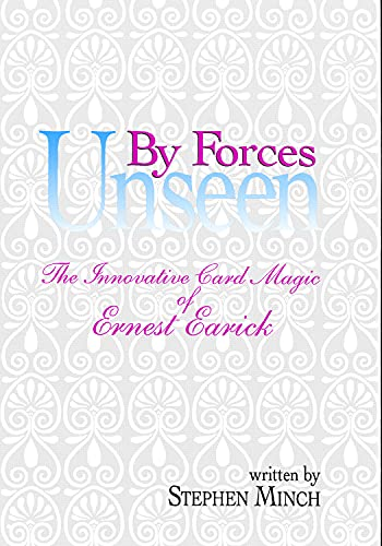 9780945296096: By forces unseen: The innovative card magic of Ernest Earick by Stephen Minch (1993-01-01)