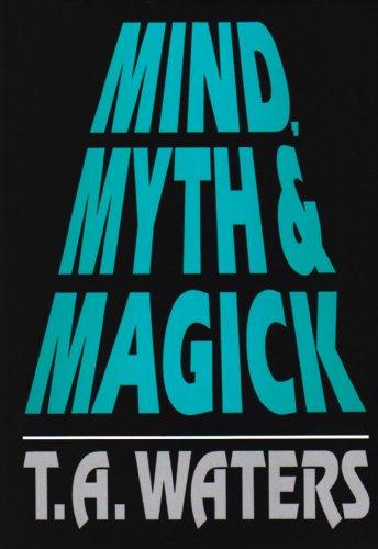 Mind, Myth & Magick: Water, T. A.