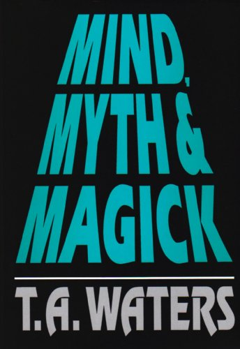 Mind, Myth & Magick: Waters, T. A.