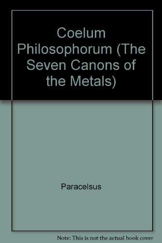 9780945303084: Coelum Philosophorum (The Seven Canons of the Metals)
