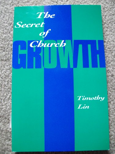 The Secret of Church Growth: Lin, Tao-liang